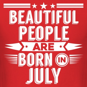 JULY Birthday beatiful people T-Shirt - Hoody - Men's T-Shirt