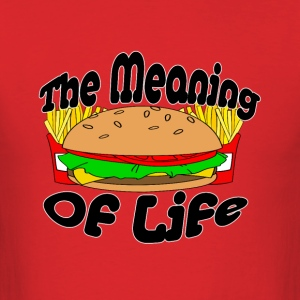 The Meaning of Life (Fast Food) - Men's T-Shirt