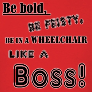 In a wheelchair like a boss! - Men's T-Shirt