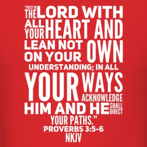 Proverbs 3:5-6 NKJV - Men's T-Shirt