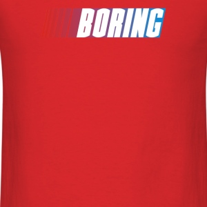 boring - Men's T-Shirt