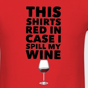 This Shirts Red in case I spill my wine - Men's T-Shirt