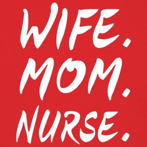 Wife Mom Nurse T Shirt - Men's T-Shirt