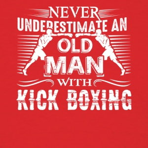 Never Underestimate Old Man With Kickboxing Shirt - Men's T-Shirt