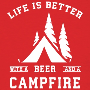Life is Better with a Beer and a Campfire - Men's T-Shirt