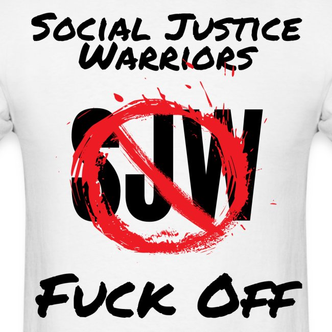 SJW Social Justice Warriors FUCK OFF (black letter