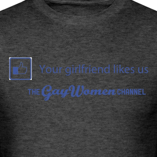 Your GF Likes Us