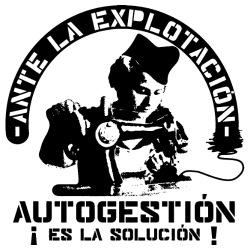 Ante la explotacion, Autogestion es la solucion
