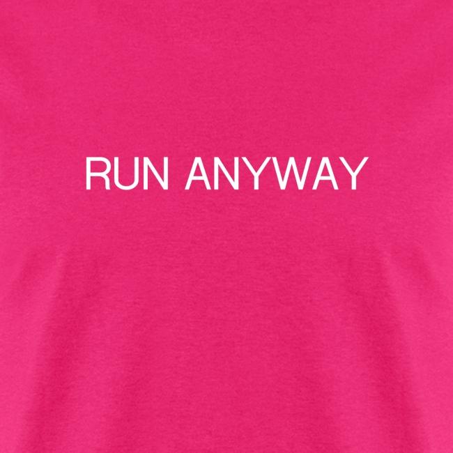 RUN ANYWAY