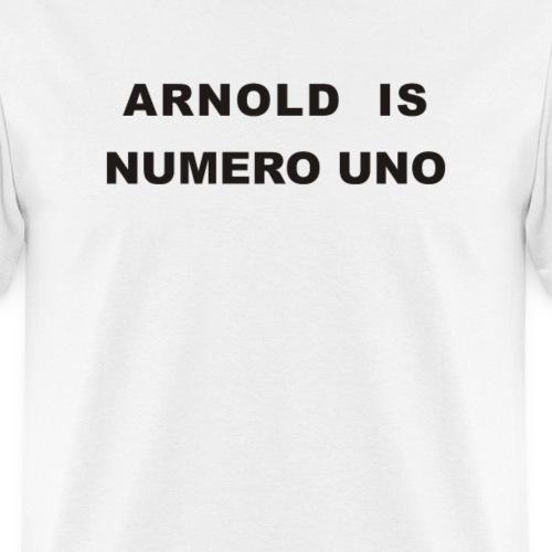 Arnold Schwarzenegger – Arnold is Numero Uno - Men's T-Shirt