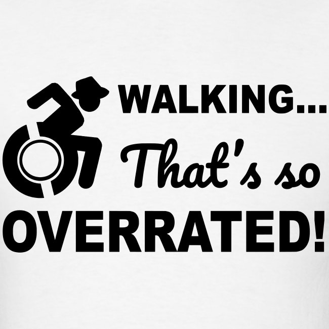 Walking that's so overrated for wheelchair users