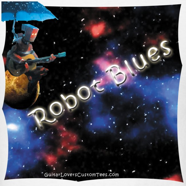 RobotBlues by GuitarLoversCustomTees png