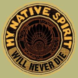 My native spirit will never die