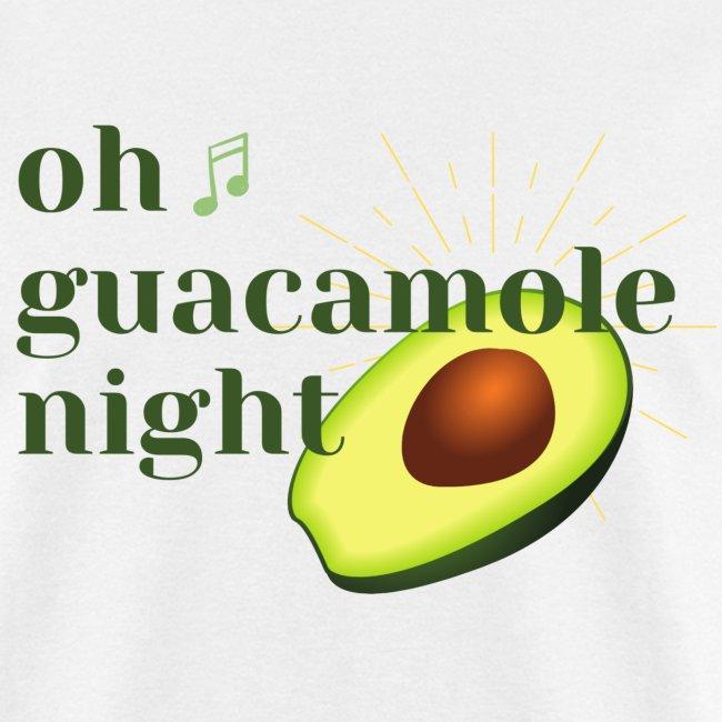 Oh Guacamole Night
