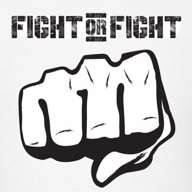 Fight or Fight