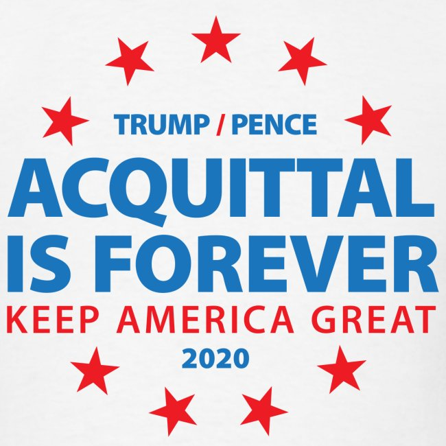 Acquittal Is Forever Trump 2020