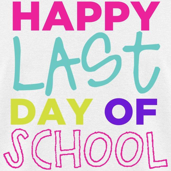 Happy Last Day of School Fun Teacher T-Shirts