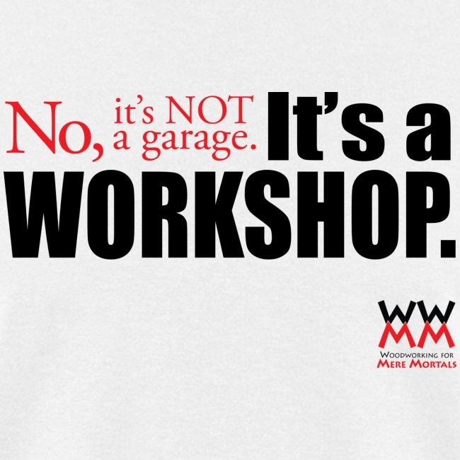 It s not a garage It s a workshop