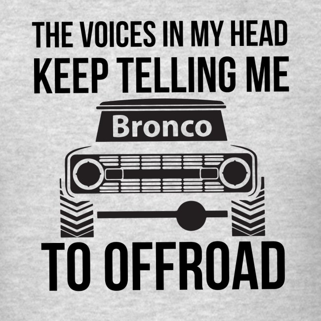 The Voices In My Head Bronco Truck Shirt