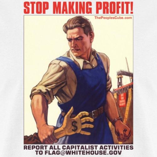 Stop Making Profit! - Men's T-Shirt