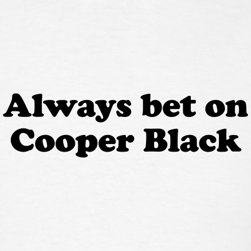 Always bet on Cooper Black - Men's T-Shirt