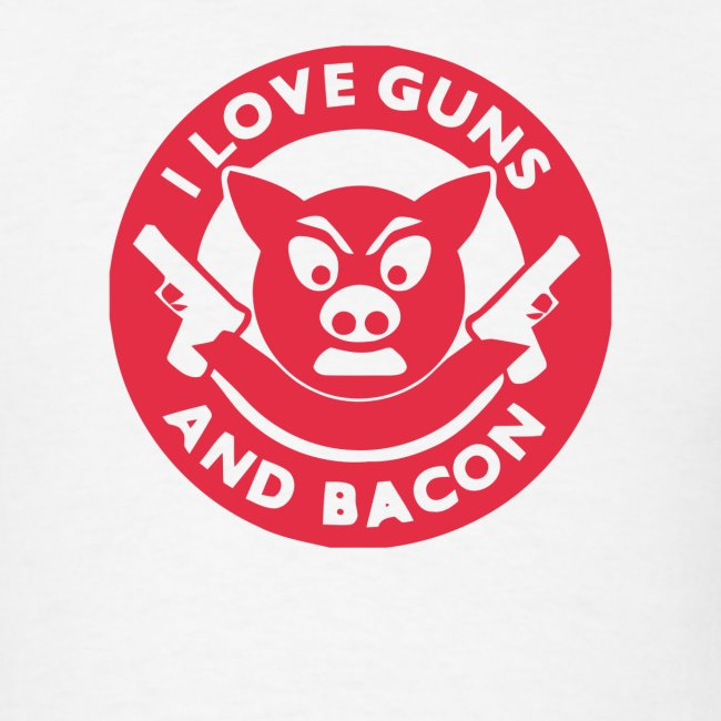I Love Guns And Bacon