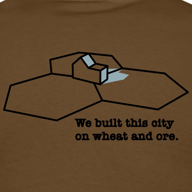 We Built This City On Wheat And Ore