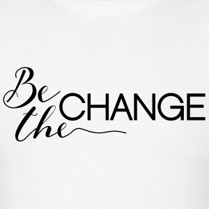 Be the Change - Men's T-Shirt