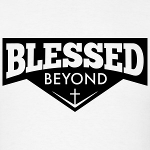 Blessed Beyond - Men's T-Shirt