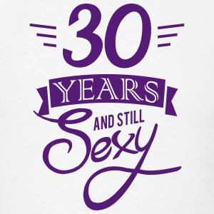 30 years and still sexy - Men's T-Shirt