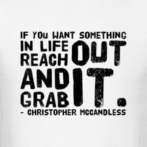 reach out and grab it - Men's T-Shirt