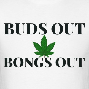 Buds out Bongs out - Men's T-Shirt