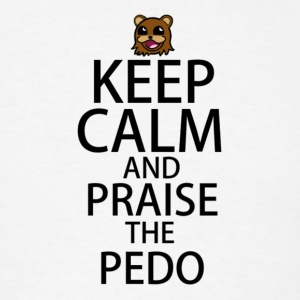 Praise The Pedo - Men's T-Shirt