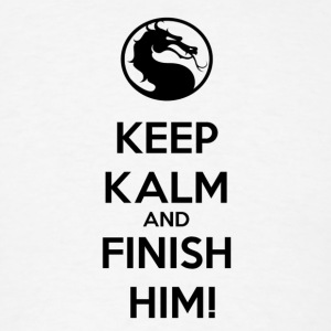 Keep kalm and finish him tshirt - Men's T-Shirt