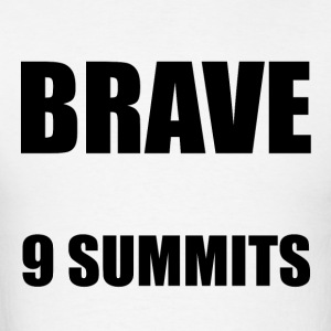 BRAVE - 9 MOTTOS OF 9 SUMMITS BRAND - Men's T-Shirt