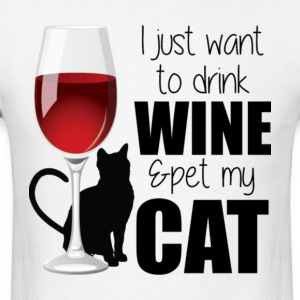 I Just Want To Drink Wine And Pet My Cat T Shirt - Men's T-Shirt