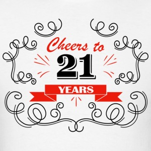 Cheers to 21 years - Men's T-Shirt