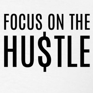 Focus_on_the_hustle - Men's T-Shirt