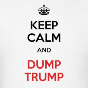Keep Calm. Dump Trump - Men's T-Shirt