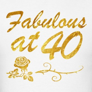 Fabulous at 40 years - Men's T-Shirt
