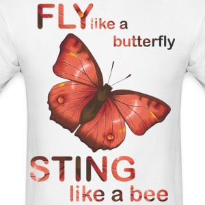 Fly like butterfly sting like a bee - Men's T-Shirt