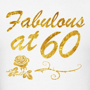 Fabulous at 60 years - Men's T-Shirt