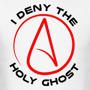 Atheist - I Deny The Holy Ghost - Men's T-Shirt