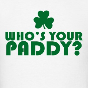 Who s Your Paddy - Men's T-Shirt