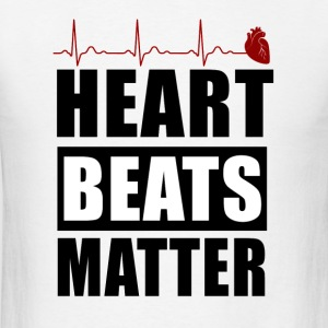 heart beats matter! - Men's T-Shirt