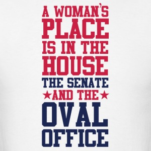 A Woman's Place Is In The House Senate and OOval O - Men's T-Shirt