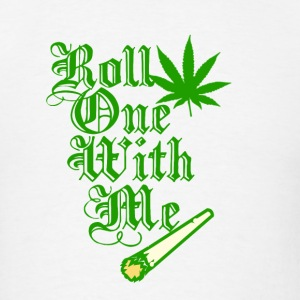 Roll One With Me - Men's T-Shirt