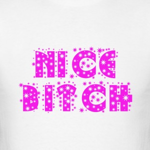 NICE BITCH - Men's T-Shirt