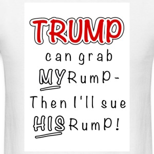 TRUMP can grab my rump - Men's T-Shirt