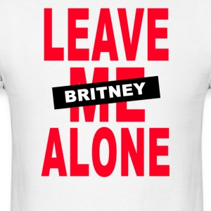 leave me alone britney - Men's T-Shirt